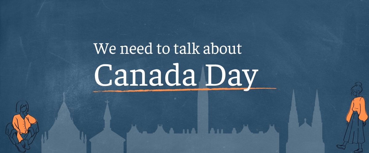 Text: We need to talk about Canada Day. Background: Ottawa skyline and two women in orange shirts.
