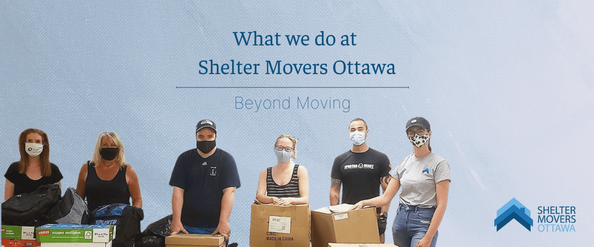 ID: Shelter Movers Ottawa volunteers holding boxes. Text: What we do at Shelter Movers Ottawa: Beyond Moving